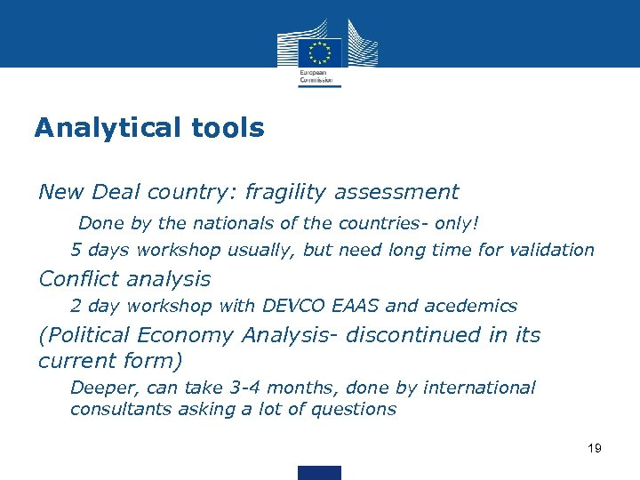 Analytical tools New Deal country: fragility assessment Ø Done by the nationals of the