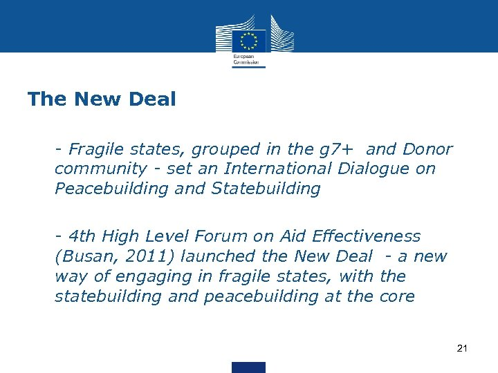 The New Deal Ø - Fragile states, grouped in the g 7+ and Donor