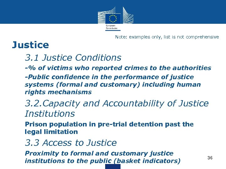 Justice Note: examples only, list is not comprehensive Ø 3. 1 Justice Conditions Ø