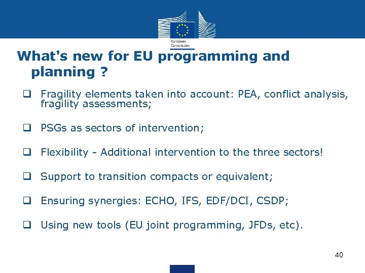 What's new for EU programming and planning ? q Fragility elements taken into account: