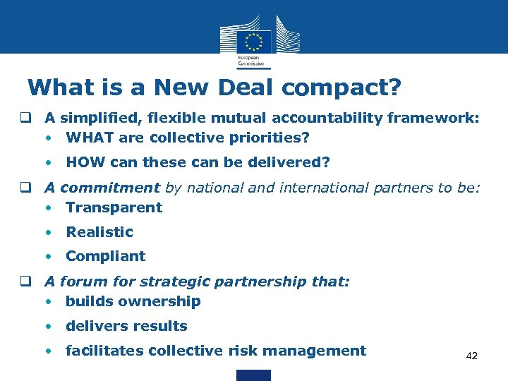 What is a New Deal compact? q A simplified, flexible mutual accountability framework: •