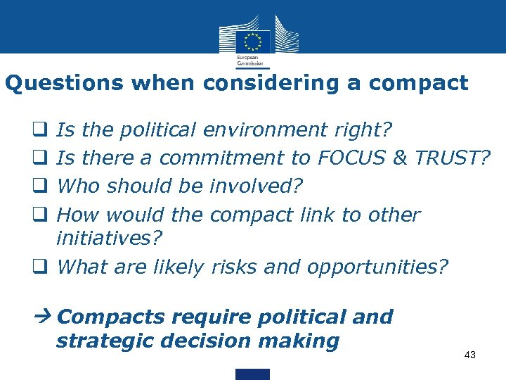 Questions when considering a compact Is the political environment right? Is there a commitment