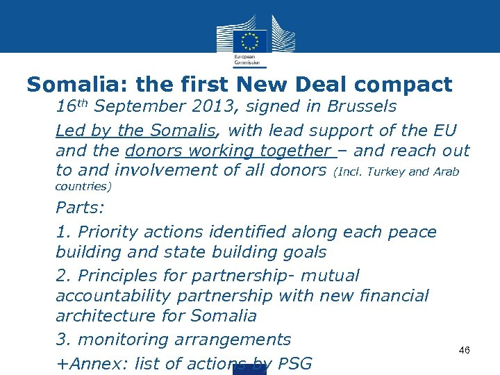 Somalia: the first New Deal compact Ø 16 th September 2013, signed in Brussels