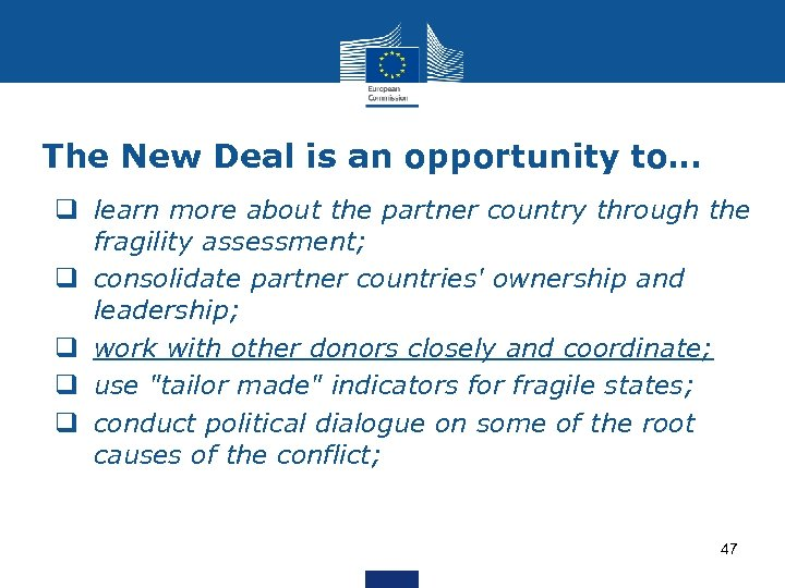 The New Deal is an opportunity to… q learn more about the partner country
