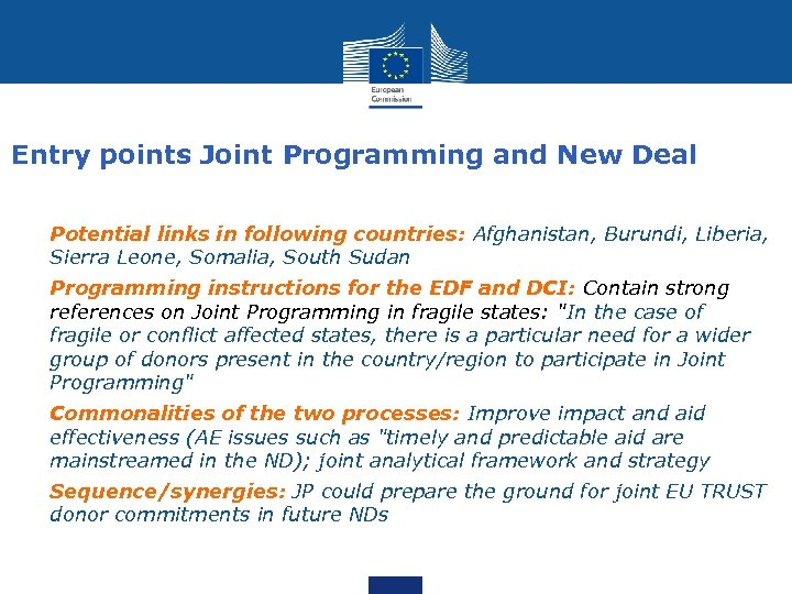 Entry points Joint Programming and New Deal Ø Potential links in following countries: Afghanistan,