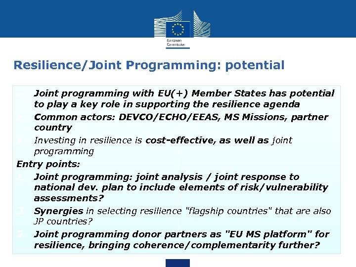 Resilience/Joint Programming: potential Joint programming with EU(+) Member States has potential to play a