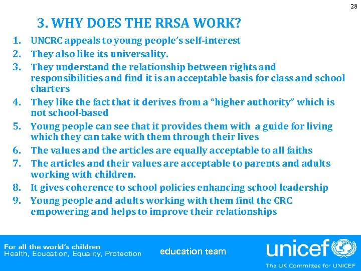 28 3. WHY DOES THE RRSA WORK? 1. UNCRC appeals to young people's self-interest