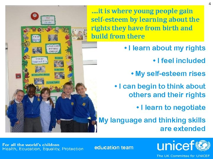 4 …. it is where young people gain self-esteem by learning about the rights