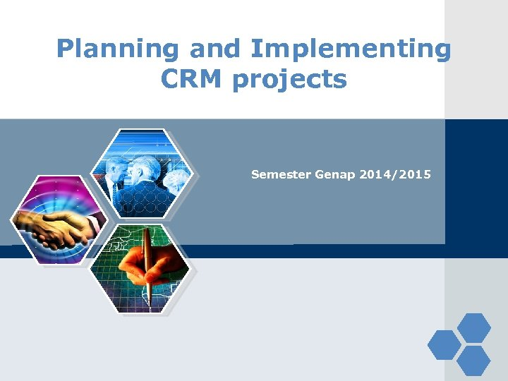 Planning and Implementing CRM projects Semester Genap 2014/2015