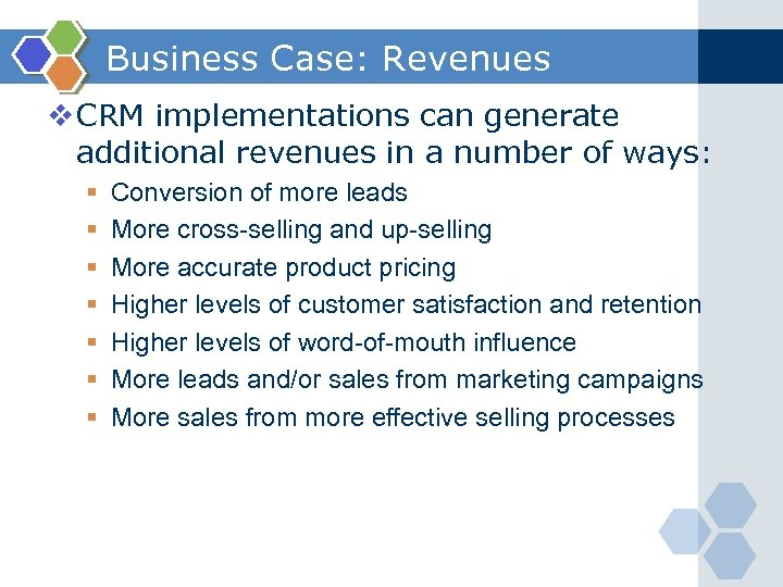 Business Case: Revenues v CRM implementations can generate additional revenues in a number of