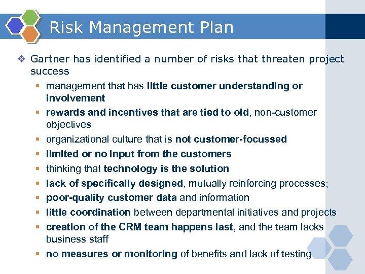 Risk Management Plan v Gartner has identified a number of risks that threaten project