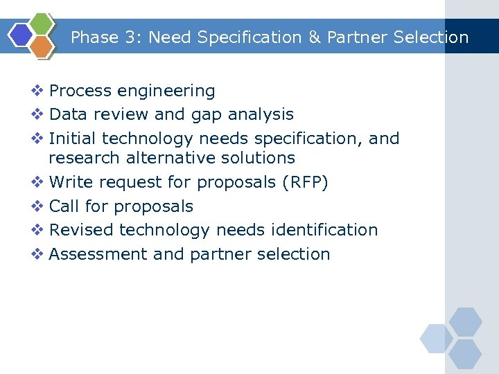 Phase 3: Need Specification & Partner Selection v Process engineering v Data review and
