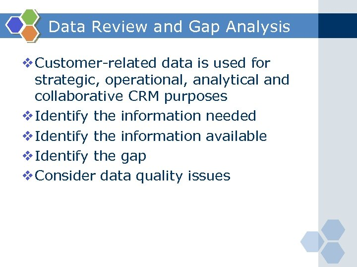Data Review and Gap Analysis v Customer-related data is used for strategic, operational, analytical