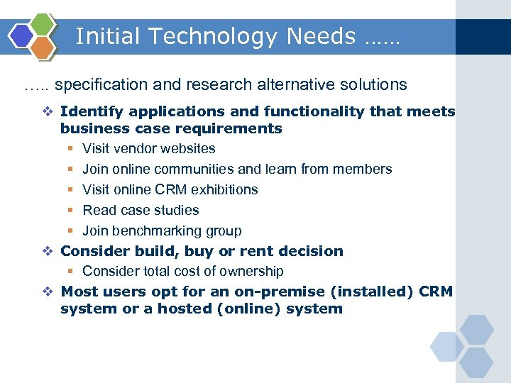 Initial Technology Needs …… …. . specification and research alternative solutions v Identify applications