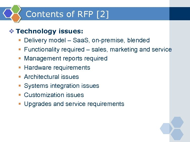 Contents of RFP [2] v Technology issues: § Delivery model – Saa. S, on-premise,