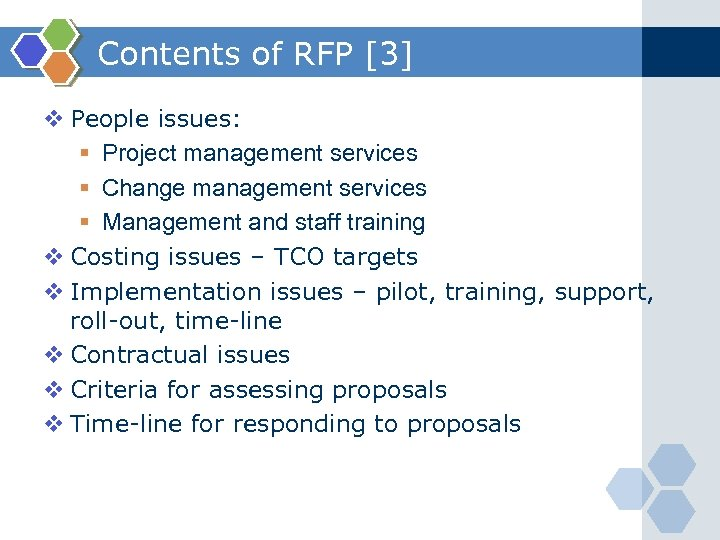Contents of RFP [3] v People issues: § Project management services § Change management