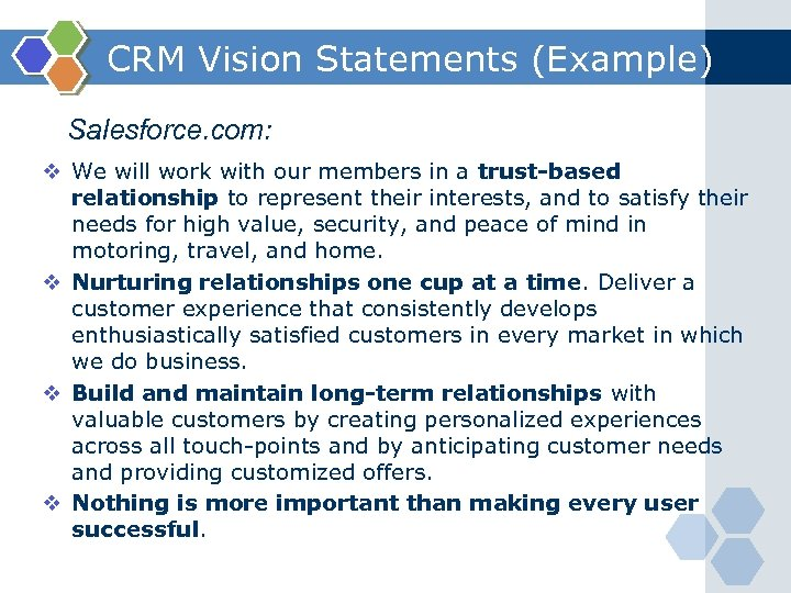 CRM Vision Statements (Example) Salesforce. com: v We will work with our members in