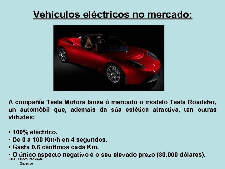 Vehículos eléctricos no mercado: A compañía Tesla Motors lanza ó mercado o modelo Tesla