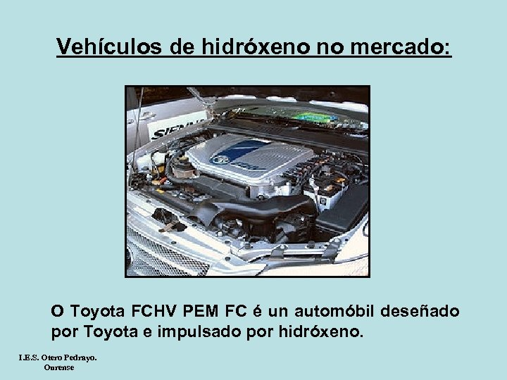 Vehículos de hidróxeno no mercado: O Toyota FCHV PEM FC é un automóbil deseñado