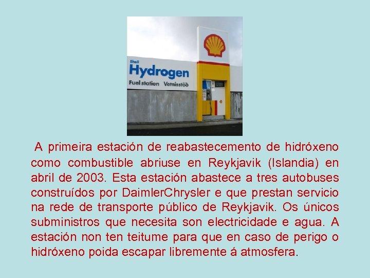A primeira estación de reabastecemento de hidróxeno combustible abriuse en Reykjavik (Islandia) en