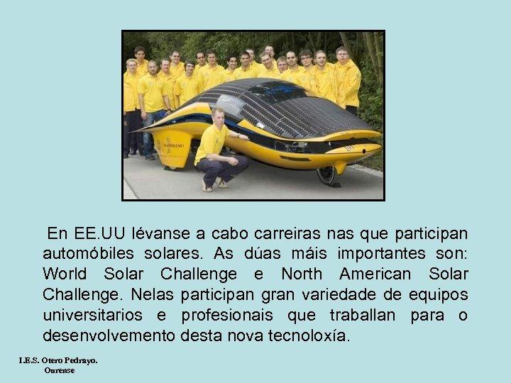 En EE. UU lévanse a cabo carreiras nas que participan automóbiles solares. As
