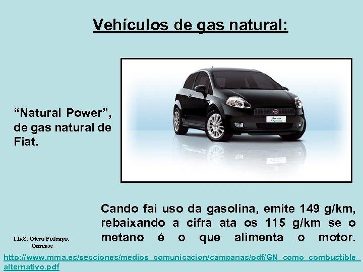 "Vehículos de gas natural: ""Natural Power"", de gas natural de Fiat. I. E. S."