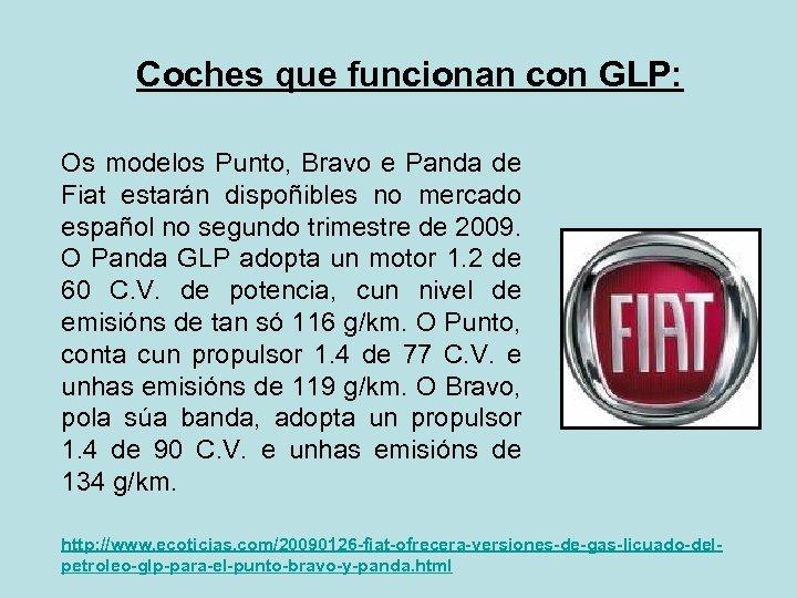 Coches que funcionan con GLP: Os modelos Punto, Bravo e Panda de Fiat estarán