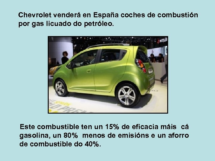 Chevrolet venderá en España coches de combustión por gas licuado do petróleo. Este combustible