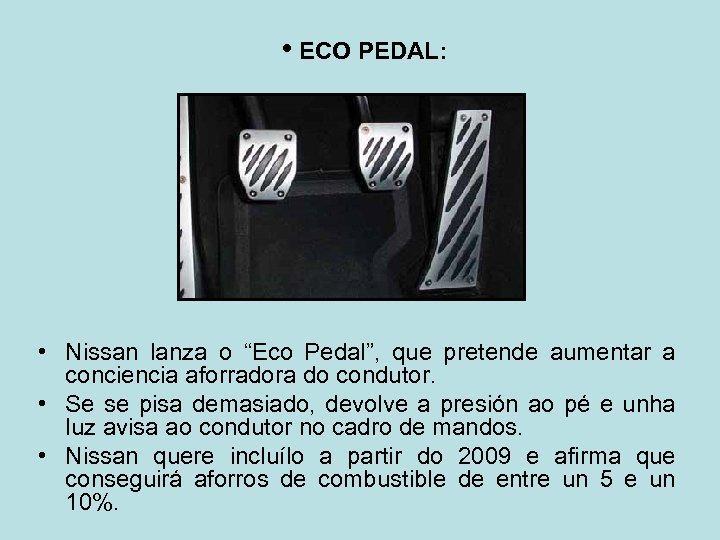 """• ECO PEDAL: • Nissan lanza o """"Eco Pedal"""", que pretende aumentar a"""