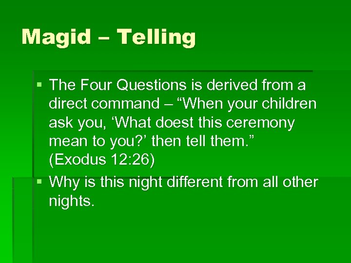 Magid – Telling § The Four Questions is derived from a direct command –