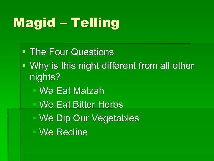 Magid – Telling § The Four Questions § Why is this night different from