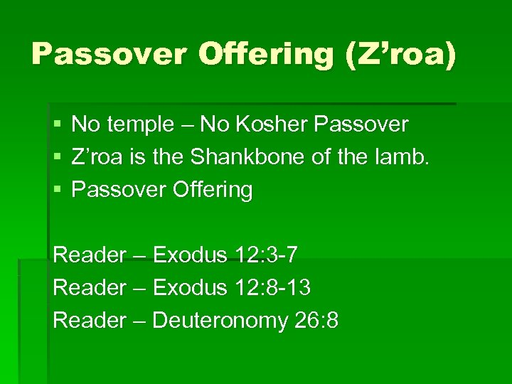 Passover Offering (Z'roa) § § § No temple – No Kosher Passover Z'roa is