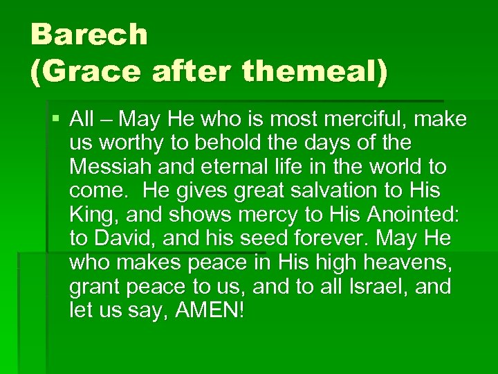 Barech (Grace after themeal) § All – May He who is most merciful, make