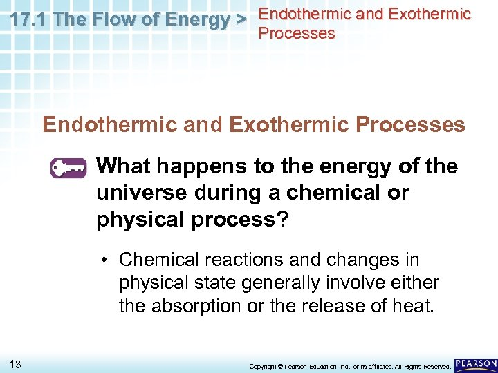 17. 1 The Flow of Energy > Endothermic and Exothermic Processes What happens to