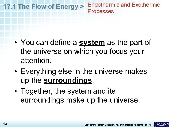 17. 1 The Flow of Energy > Endothermic and Exothermic Processes • You can