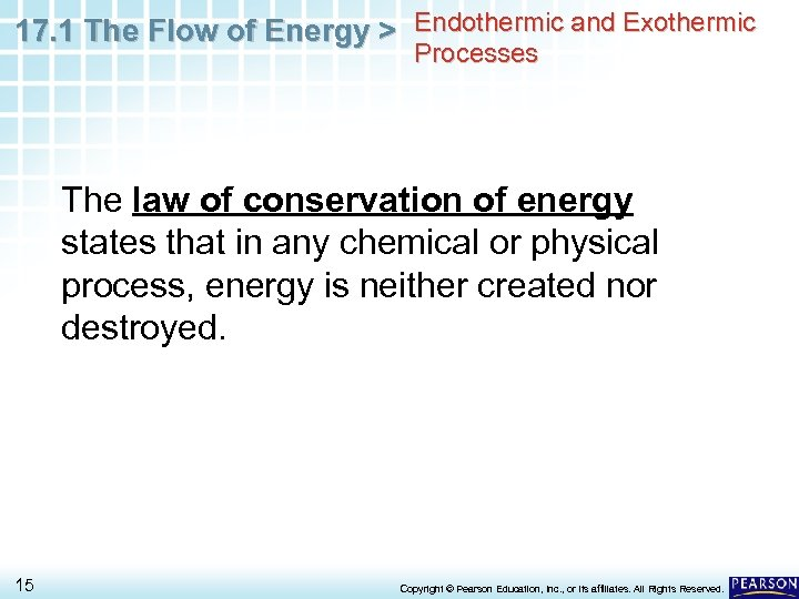 17. 1 The Flow of Energy > Endothermic and Exothermic Processes The law of