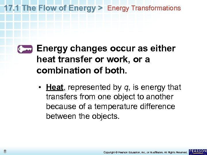 17. 1 The Flow of Energy > Energy Transformations Energy changes occur as either