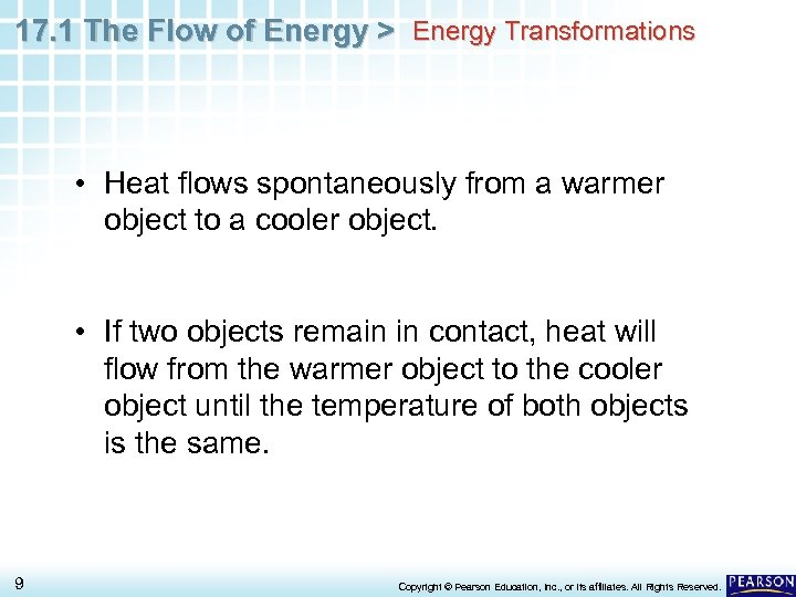 17. 1 The Flow of Energy > Energy Transformations • Heat flows spontaneously from