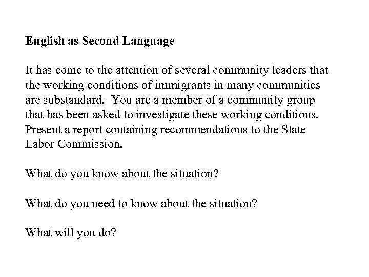 English as Second Language It has come to the attention of several community leaders
