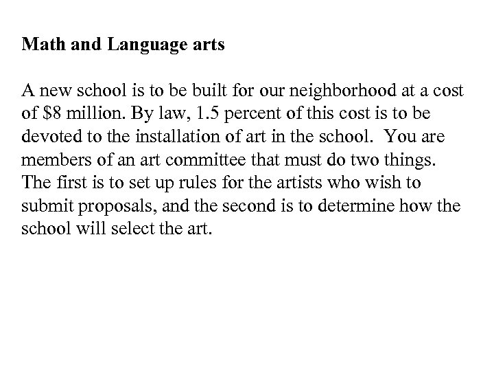 Math and Language arts A new school is to be built for our neighborhood