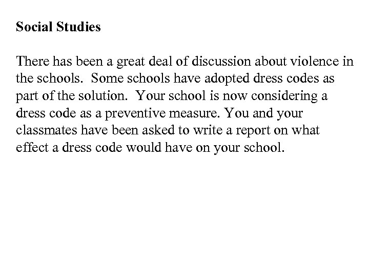 Social Studies There has been a great deal of discussion about violence in the