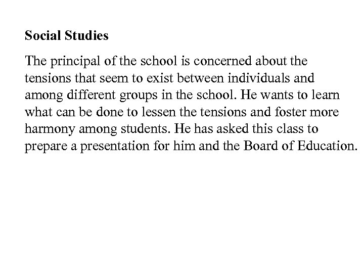 Social Studies The principal of the school is concerned about the tensions that seem