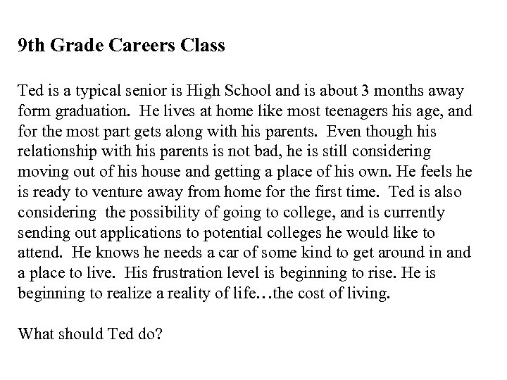 9 th Grade Careers Class Ted is a typical senior is High School and