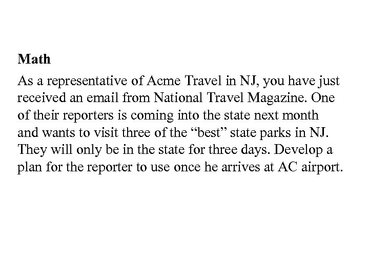Math As a representative of Acme Travel in NJ, you have just received an