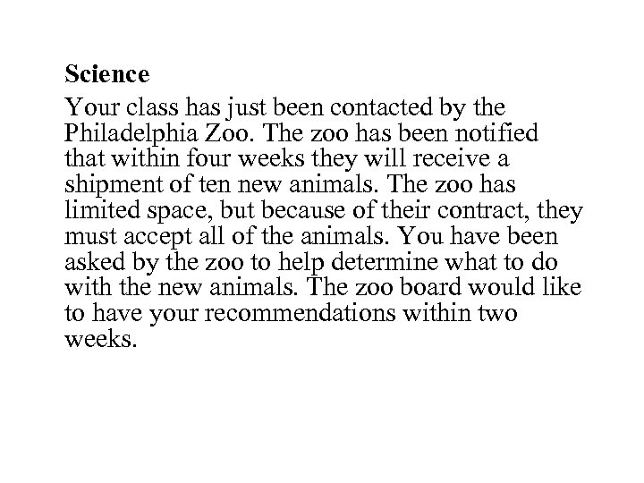 Science Your class has just been contacted by the Philadelphia Zoo. The zoo has