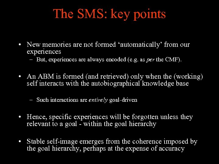 The SMS: key points • New memories are not formed 'automatically' from our experiences