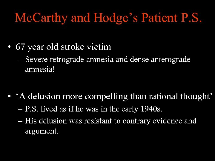 Mc. Carthy and Hodge's Patient P. S. • 67 year old stroke victim –