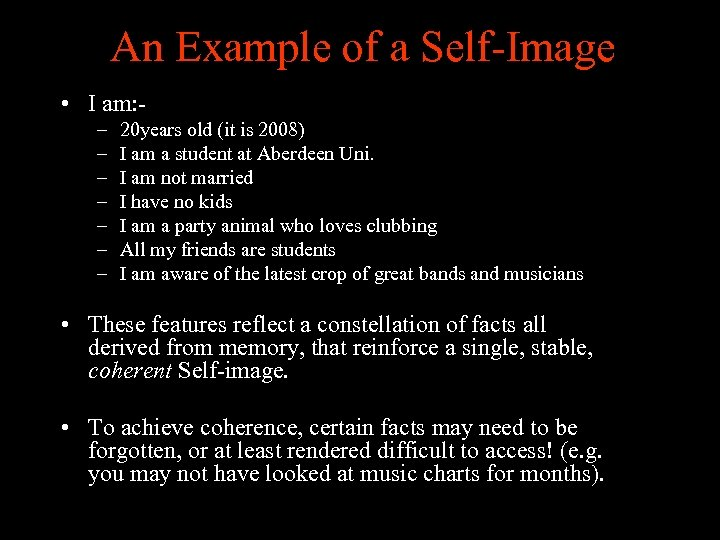 An Example of a Self-Image • I am: – – – – 20 years