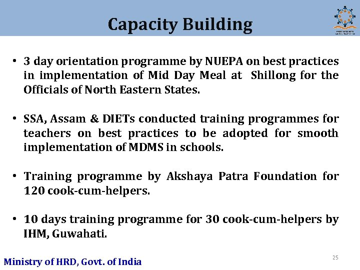 Capacity Building • 3 day orientation programme by NUEPA on best practices in implementation