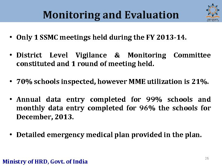 Monitoring and Evaluation • Only 1 SSMC meetings held during the FY 2013 -14.